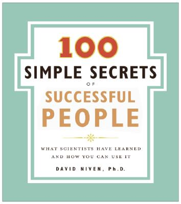 100 Simple Secrets of Successful People By Niven, David