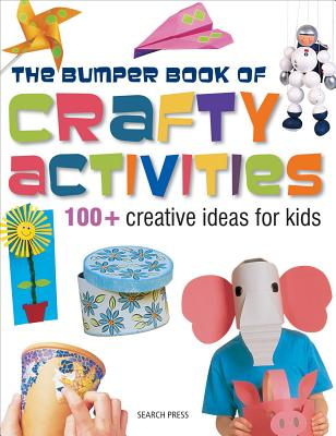The Bumper Book of Crafty Activities By Search Press (COR)